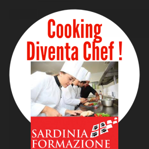 COOKING : Diventa Chef ! - Corsi di Eccellenza per Professionisti di Cucina ( con Rilascio di Titoli Professionali )- Per Informazioni https://cucina.sardiniaformazione.it/ - Numero Verde 800-089590